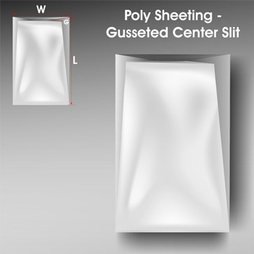Poly Sheeting Gusseted Center Slit 1 1