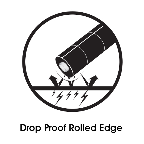 Drop Proof Rolled Edge